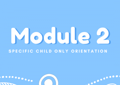 Specific Child Only (SCO) – Orientation Training – Module 2