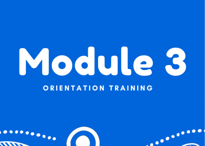 Orientation Training – Module 3